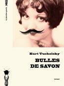 Bulles de savon de Kurt Tucholsky