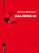 Calibre 45 de Martín Malharro