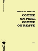 Comme on part, comme on reste de Mariano Siskind
