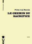 Le chemin du sacrifice de Fritz von Unruh