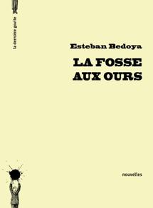 La fosse aux ours de Esteban Bedoya