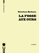 La Fosse aux ours d'Esteban Bedoya
