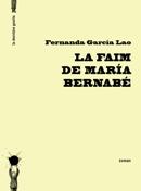 La faim de María Bernabé de Fernanda García Lao