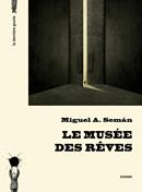 Le Musée des rêves de Miguel A. Semán