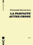 La parfaite autre chose de Fernanda García Lao