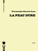 La Peau dure de Fernanda García Lao