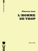 L'homme de trop de Thierry Aué