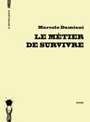 Le métier de survivre de Marcelo Damiani