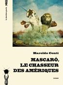 Mascaró, le chasseur des Amériques de Haroldo Conti