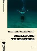 Oublie que tu respires de Kareen De Martin Pinter