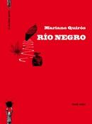 Río Negro de Mariano Quirós