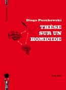 Thèse sur un homicide de Diego Paszkowski