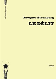 Le Délit de Jacques Sternberg <br /> (préface de Jean-Baptiste Baronian)&nbsp;&raquo; /></em></p> <p align=