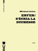 Enfer! s'écria la duchesse de Michael Arlen